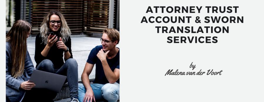 Attorney Trust Account & Sworn Translation Services by Malena van der Voort